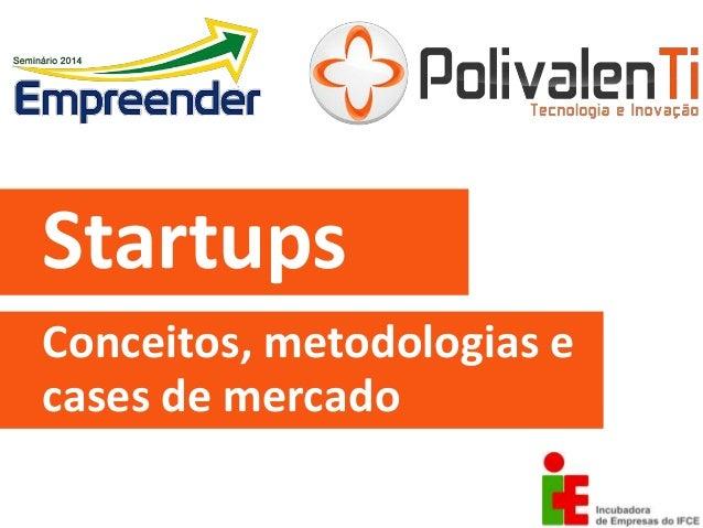 Startups Conceitos, metodologias e cases de mercado
