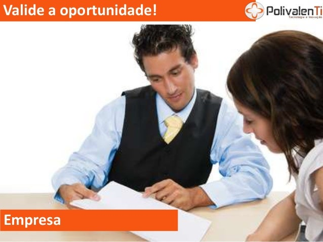 Valide a oportunidade! Empresa