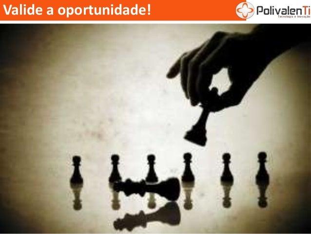 Valide a oportunidade!