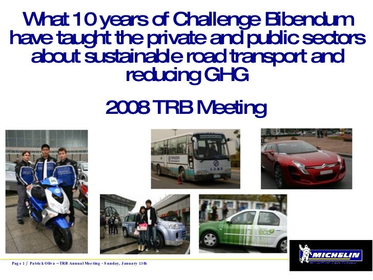 What 10 years of Challenge Bibendum have taught the private and public sectors about sustainable road transport and reduci...
