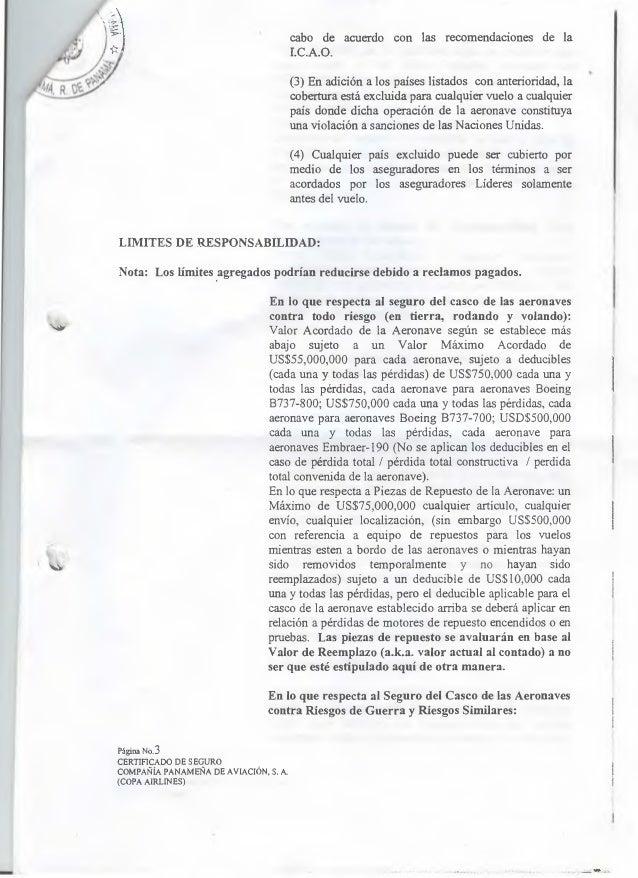 cabo de acuerdo con las recomendaciones de 1a I. C.A. O.  (3) En adíción a los paises listados con anterioridad,  la cober...