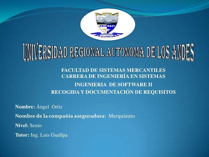 FACULTAD DE SISTEMAS MERCANTILES                     CARRERA DE INGENIERÍA EN SISTEMAS                       INGENIERIA DE...
