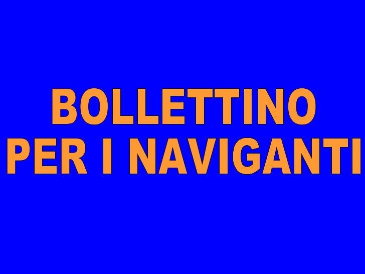 BOLLETTINO  PER I NAVIGANTI