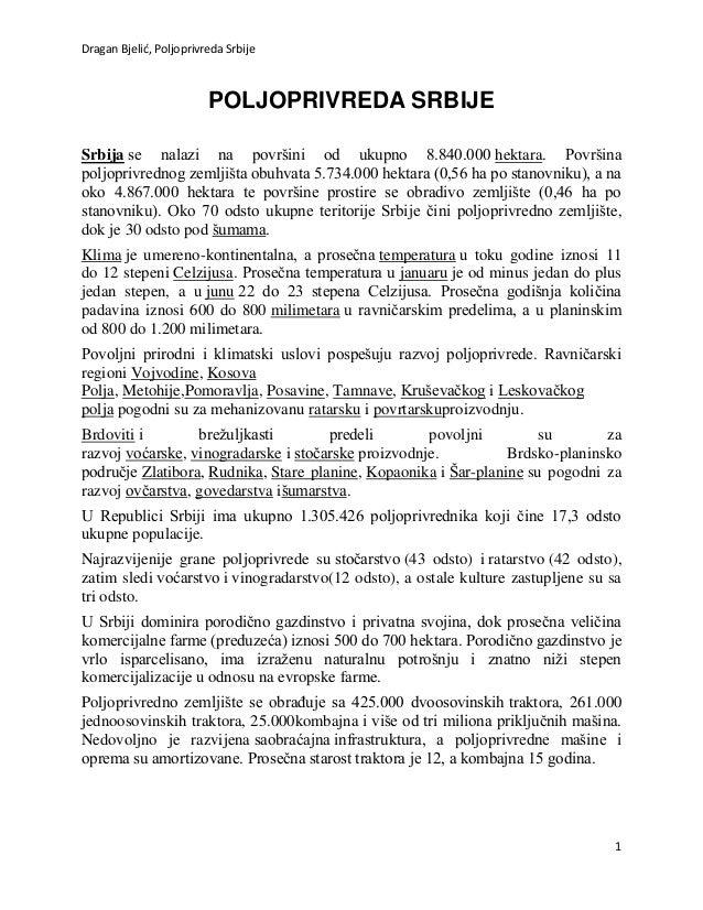 Dragan Bjelić, Poljoprivreda Srbije                         POLJOPRIVREDA SRBIJESrbija se nalazi na površini od ukupno 8.8...