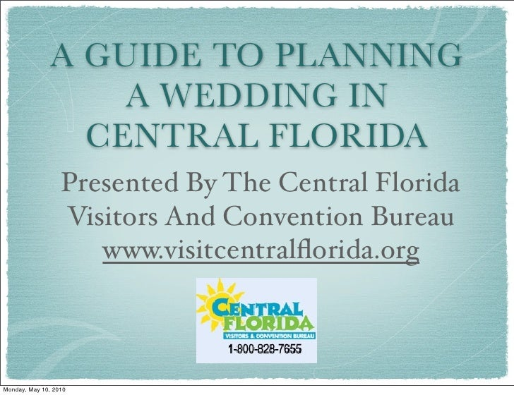 A GUIDE TO PLANNING                    A WEDDING IN                  CENTRAL FLORIDA                   Presented By The Ce...