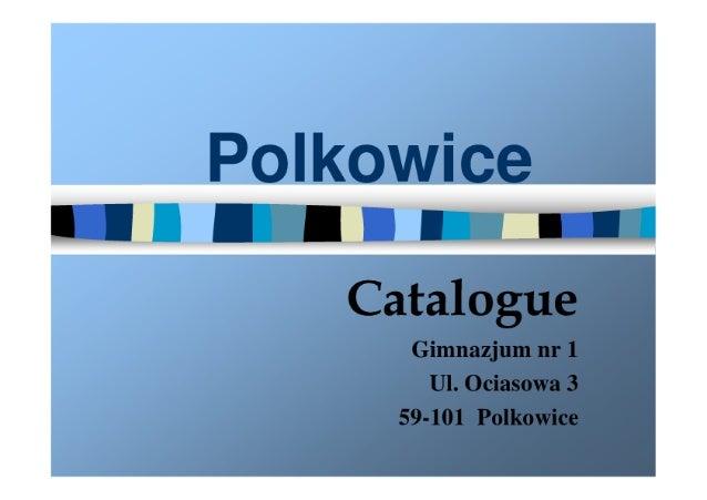 Catalogue  Gimnazjum nr 1  Ul.  Ociasowa 3 59-101 Polkowice