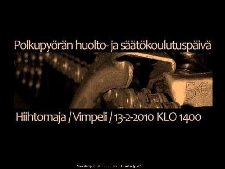 Monistenipun valmistus: Kimmo Ovaska @ 2010