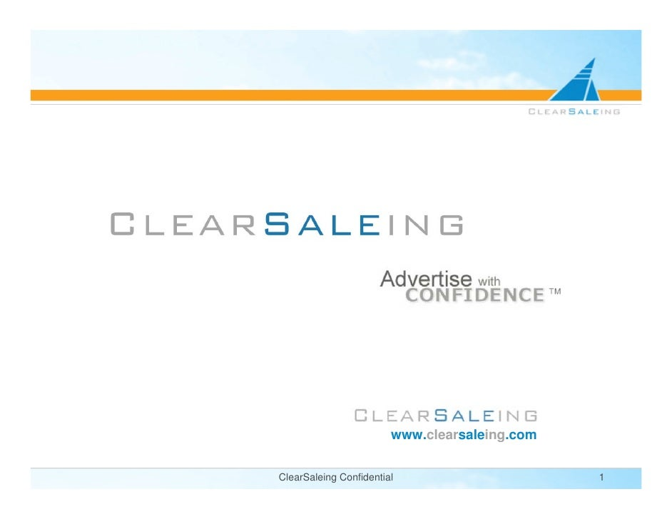 .                         www.clearsaleing.com   ClearSaleing Confidential                      1