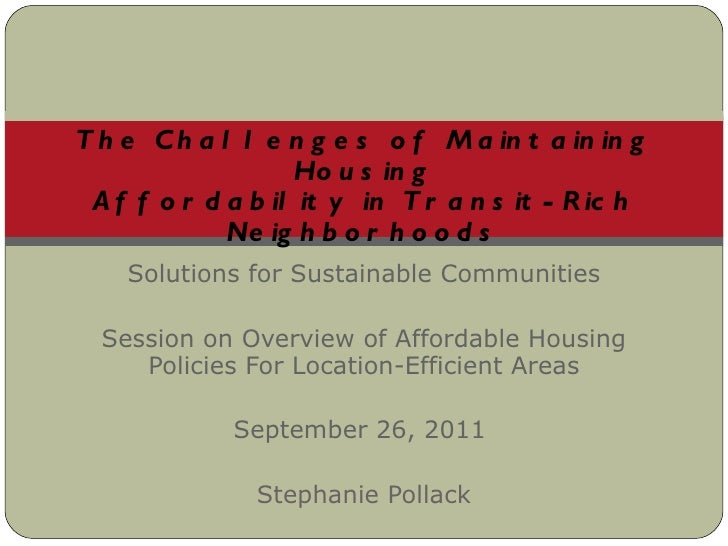 Solutions for Sustainable Communities Session on Overview of Affordable Housing Policies For Location-Efficient Areas Sept...