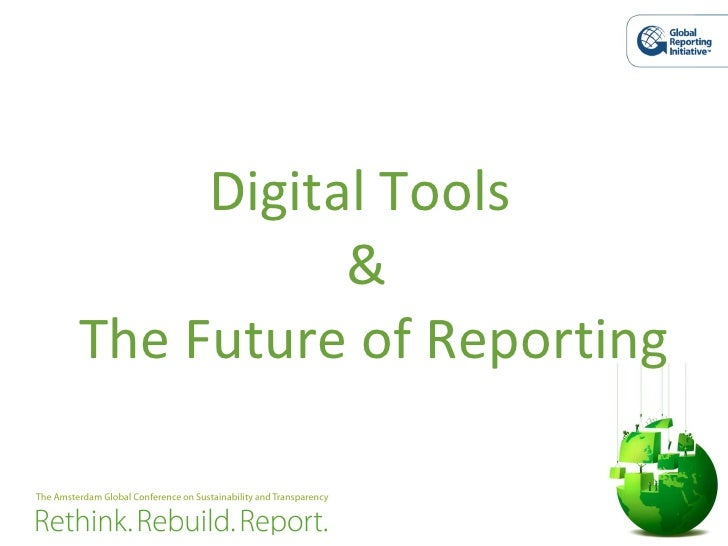 Digital Tools  &  The Future of Reporting