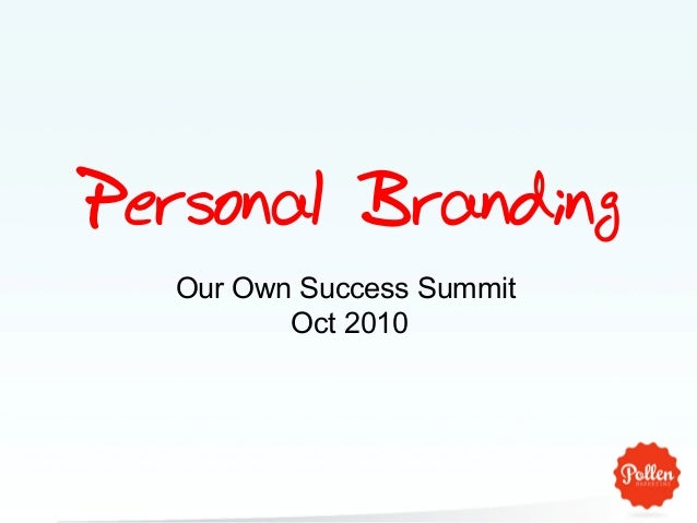 Personal Branding Our Own Success Summit Oct 2010