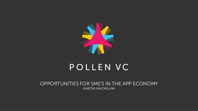 OPPORTUNITIES FOR SME'S IN THE APP ECONOMY MARTIN MACMILLAN