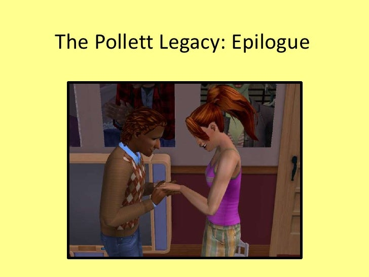The Pollett Legacy: Epilogue<br />