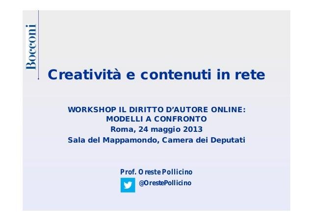 Creatività e contenuti in rete WORKSHOP IL DIRITTO D'AUTORE ONLINE: MODELLI A CONFRONTO Roma, 24 maggio 2013 Sala del Mapp...
