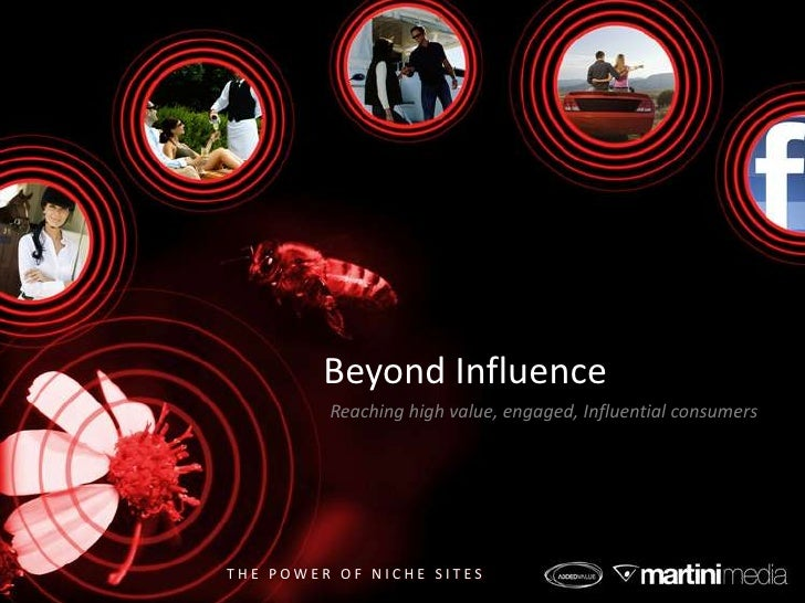 Beyond Influence<br />Reaching high value, engaged, Influential consumers<br />
