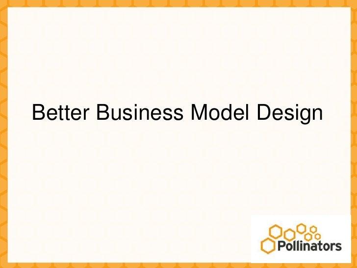 Better Business Model Design