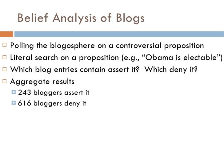 Polling the Blogosphere: a Rule-Based Approach to Belief Classification, By Jason Kessler Slide 2