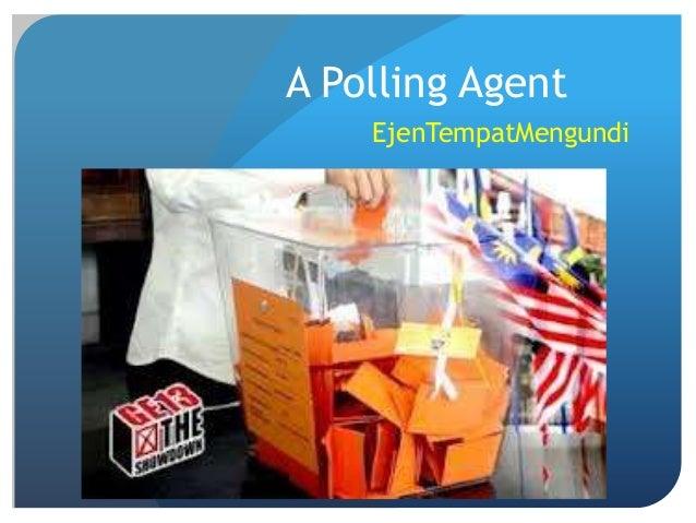A Polling AgentEjenTempatMengundi