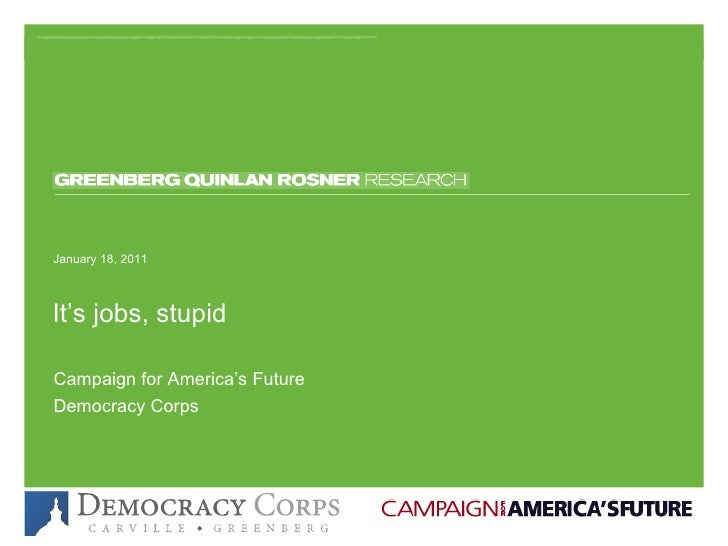 """""""It's Jobs, Stupid"""": Democracy Corps/Campaign for America's Future Poll"""