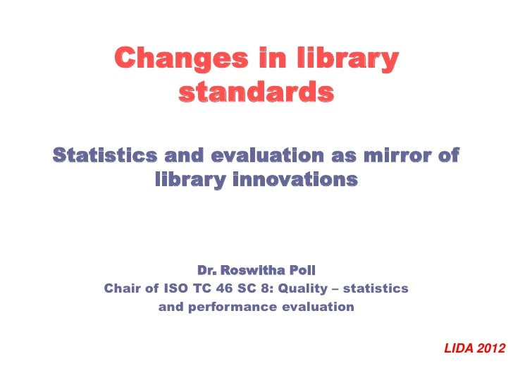 Changes in library        standardsStatistics and evaluation as mirror of          library innovations                 Dr....