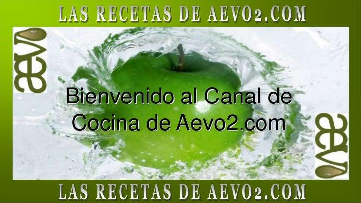 Bienvenido al Canal deCocina de Aevo2.com