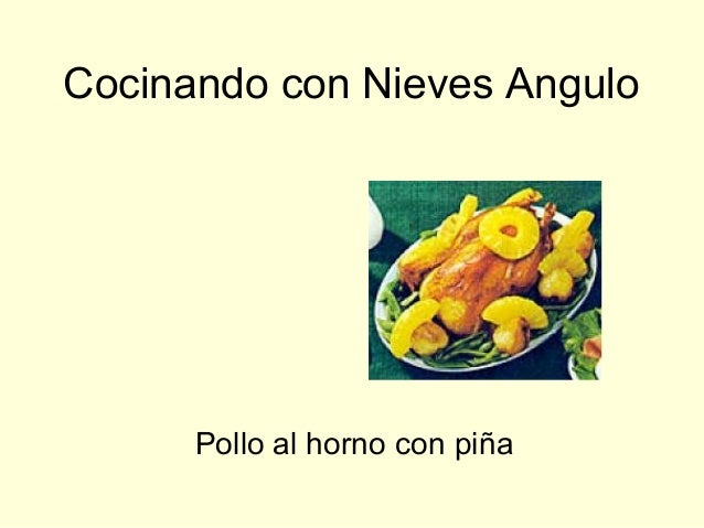 Cocinando con Nieves AnguloPollo al horno con piña