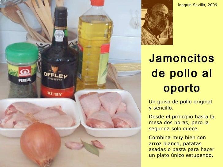 Jamoncitos de pollo al oporto Un guiso de pollo original y sencillo.  Desde el principio hasta la mesa dos horas, pero la ...