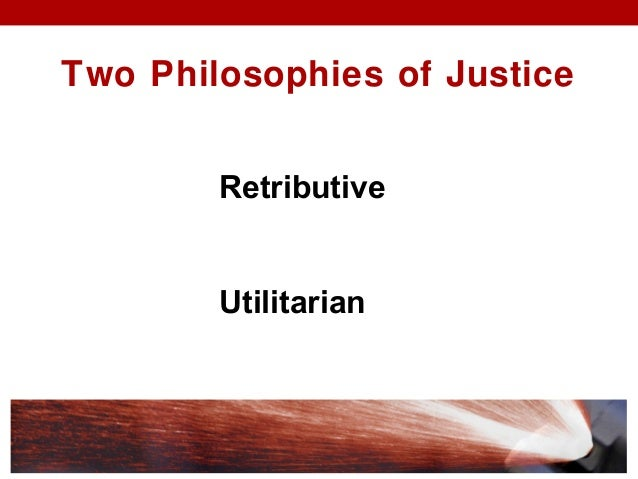 the concept of justice in the utilitarian and marxist philosophies I was going to start in on marx and utilitarianism, but found i lacked the motivation edit#2: i should probably say, governments don't articulate philosophical principles in formal terms there are definitely philosophies at work, though.