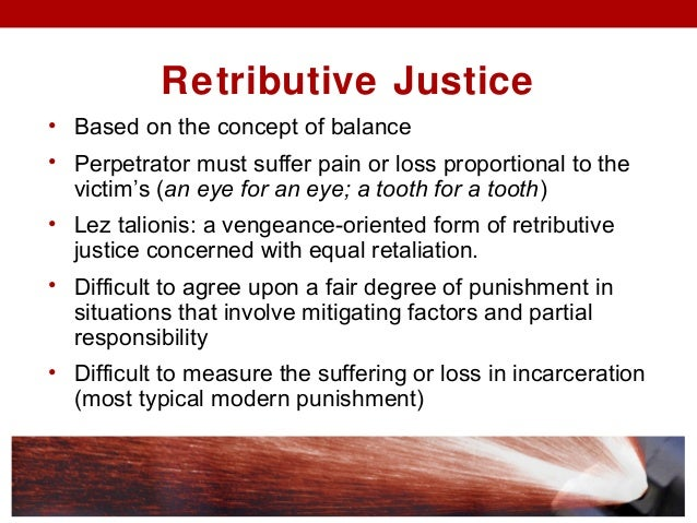 retributive justice Reconciliation through restorative justice: analyzing south africa's truth and reconciliation process  by  as seen in the case of retributive justice,.