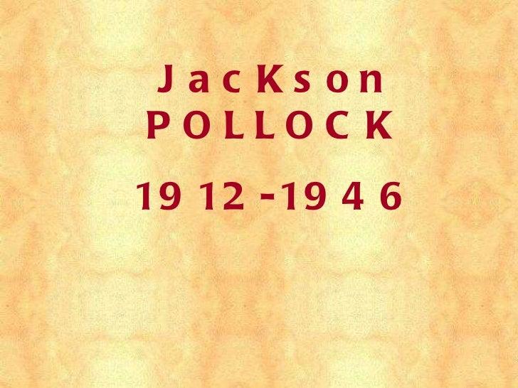 JacKson POLLOCK 1912-1946