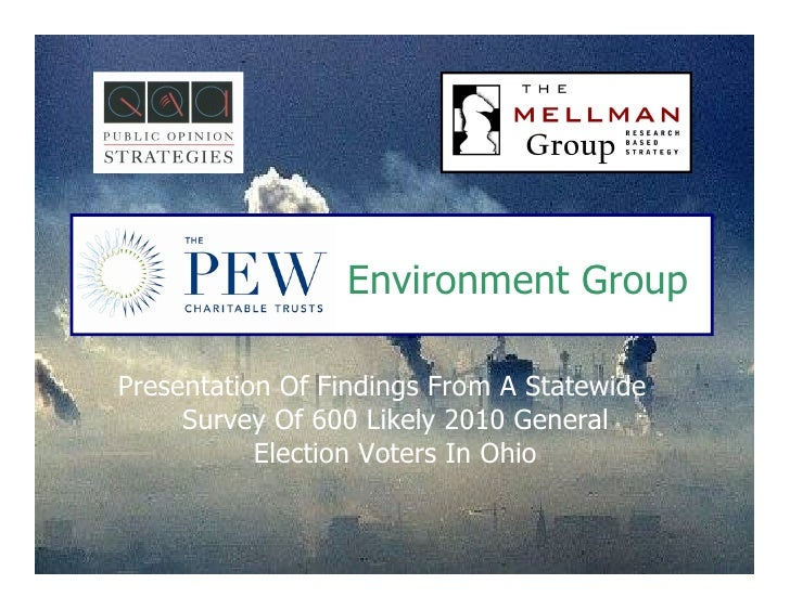Environment Group  Presentation Of Findings From A Statewide      Survey Of 600 Likely 2010 General            Election Vo...