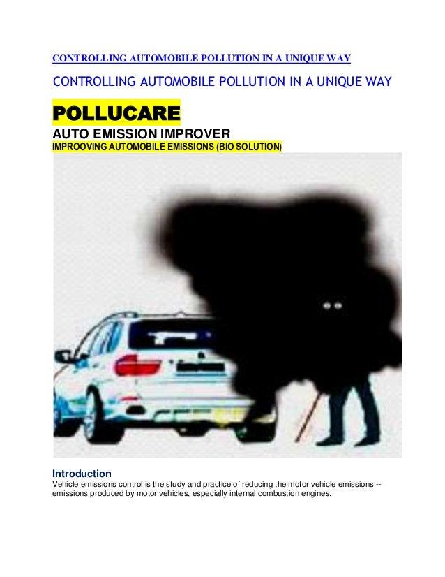 CONTROLLING AUTOMOBILE POLLUTION IN A UNIQUE WAYCONTROLLING AUTOMOBILE POLLUTION IN A UNIQUE WAYPOLLUCAREAUTO EMISSION IMP...