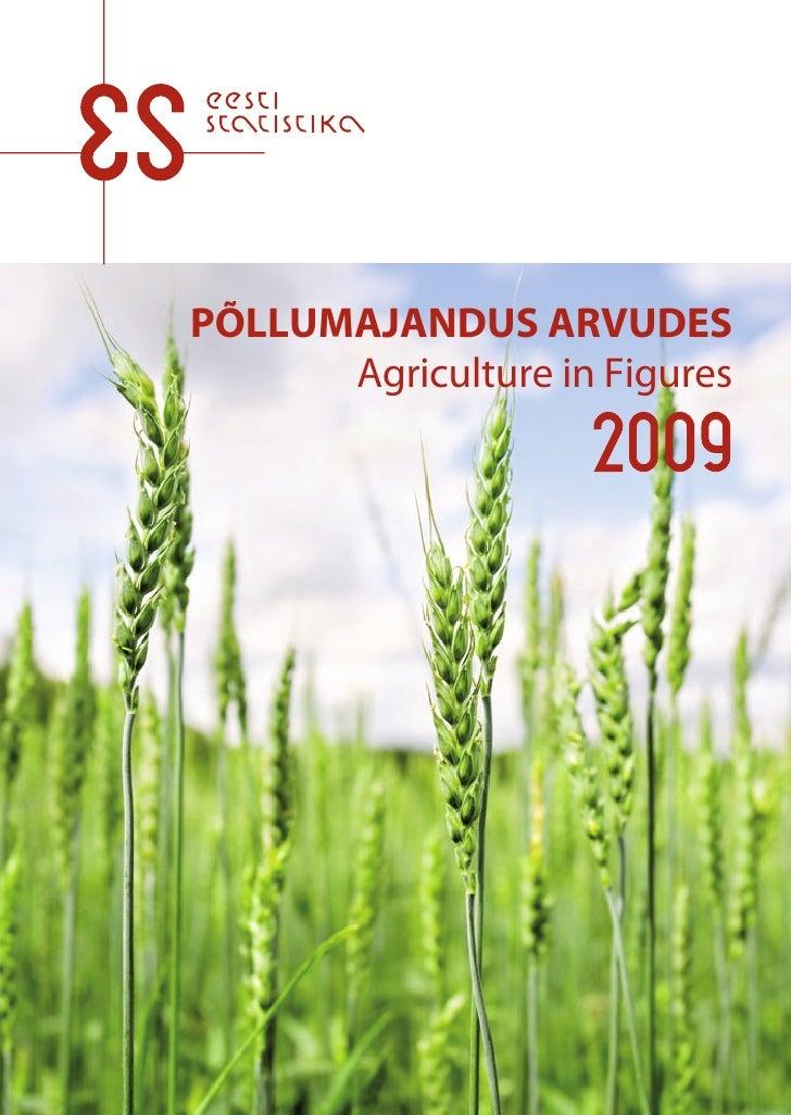 Pollumajandus arvudes 2009 / Agriculture in Figures 2009