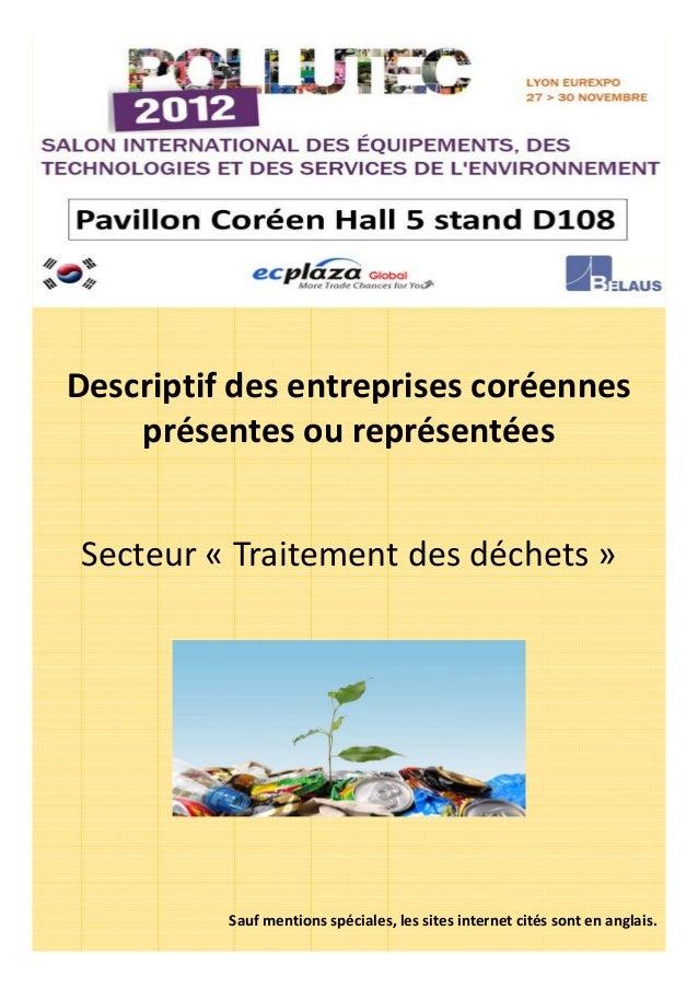 Secteur « Traitement des déchets » Descriptif des entreprises coréennes présentes ou représentées Sauf mentions spéciales,...
