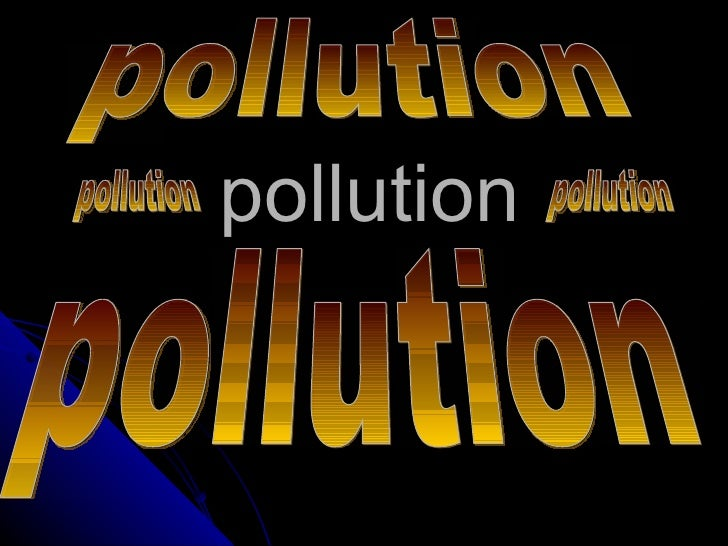 pollution pollution pollution pollution pollution