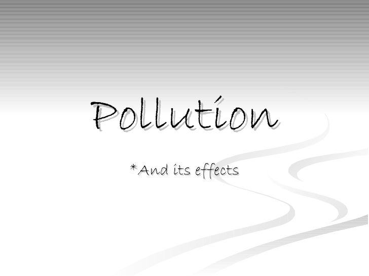 Pollution *And its effects