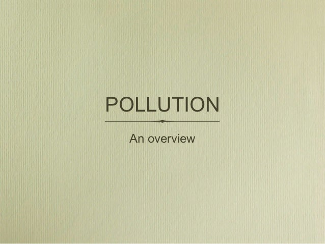 POLLUTION An overview