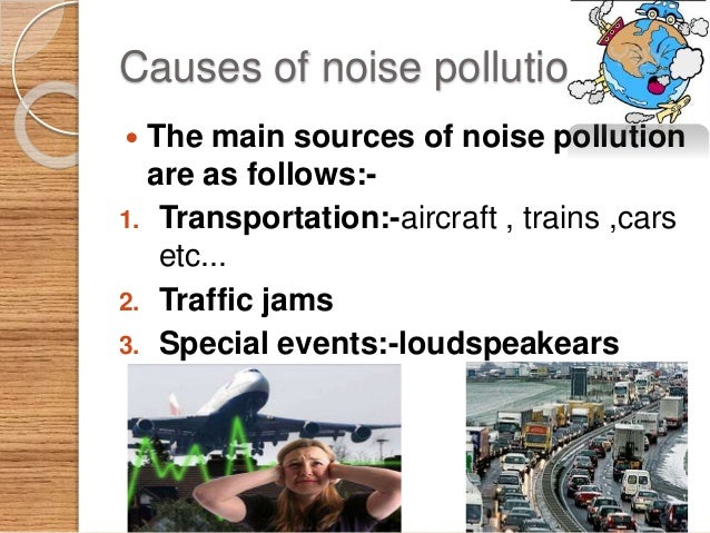 Effects of Noise Pollution  Hearing Loss  High Blood Pressure  Stress  Sleep Disturbance  Colour Blindness