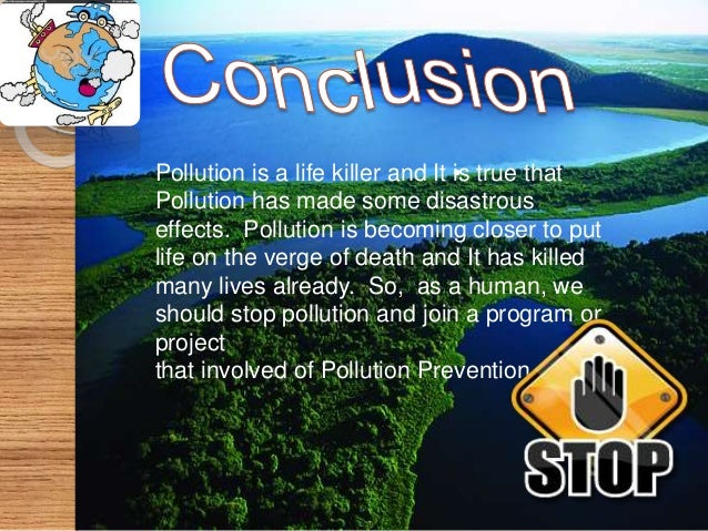 Pollution;its causes and effects by Wajeeha Nisar Ahmed Khan