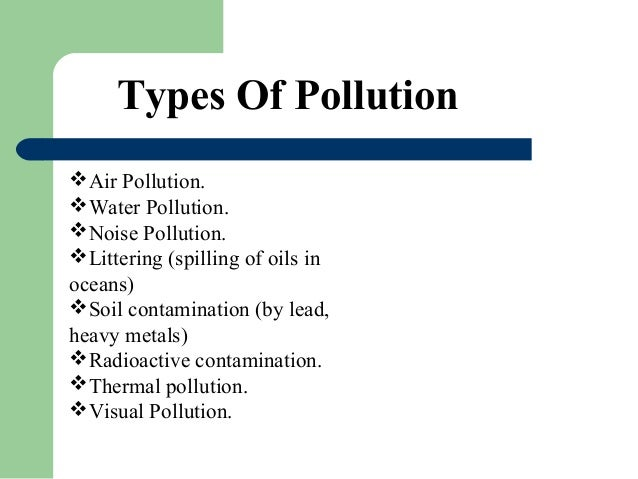 Types and Causes of Pollution