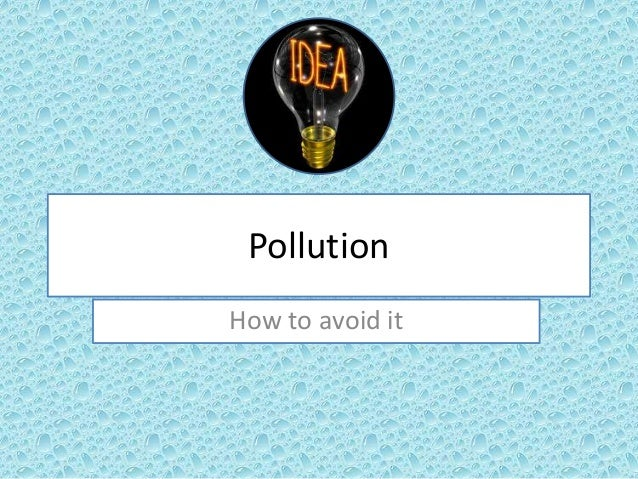 Pollution How to avoid it