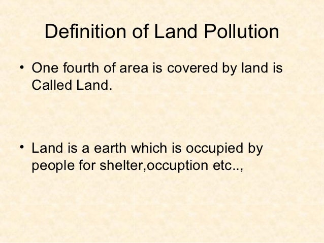 Pollution ppt 090720025050 phpapp02 1 for Soil pollution definition