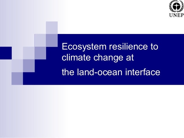 Ecosystem resilience to climate change at the land-ocean interface