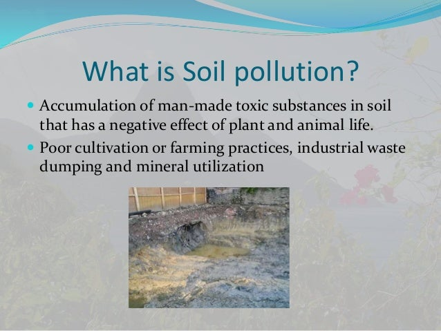 Pollution its causes and remedies for What is soil