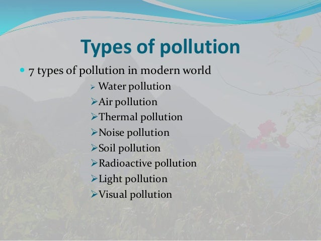 Short essay on types of environmental pollution