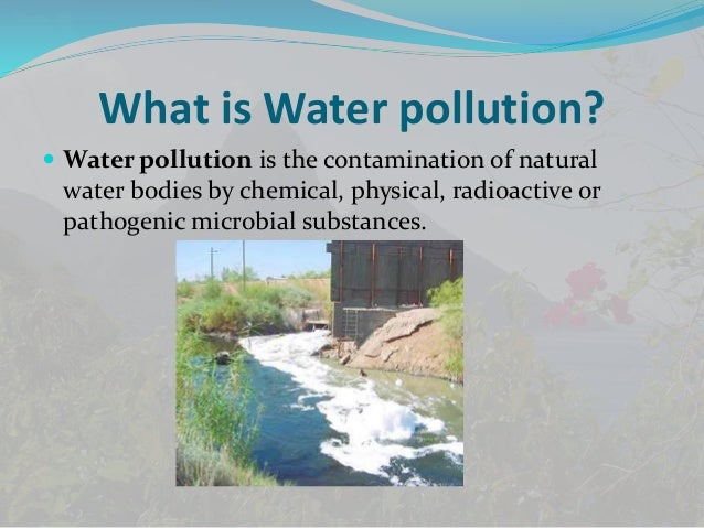 understanding water pollution and its causes If you want a better place to live, with waters that are free from pollutants, then you need to have a better understanding of water pollution - what it is, its causes and hazardous effects, and how it destroys this wonderful place that we live in our goal is to continuously bring.