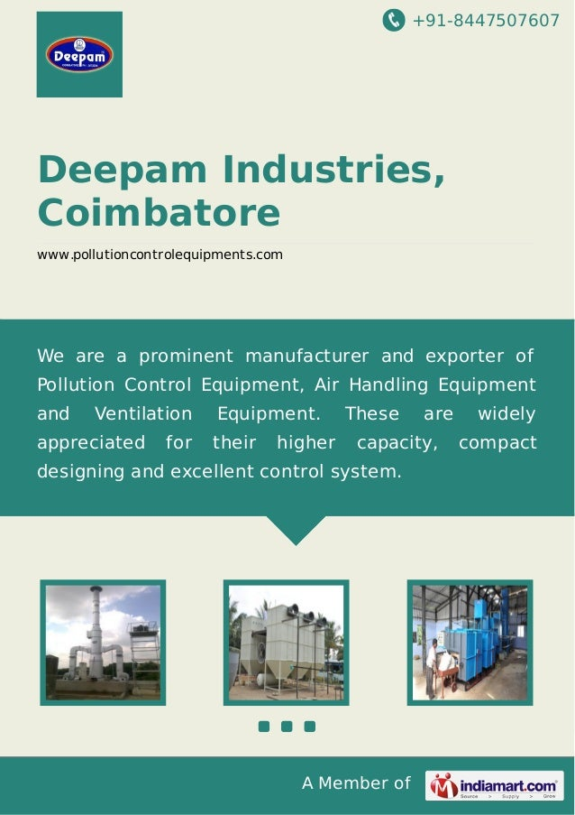 +91-8447507607 A Member of Deepam Industries, Coimbatore www.pollutioncontrolequipments.com We are a prominent manufacture...