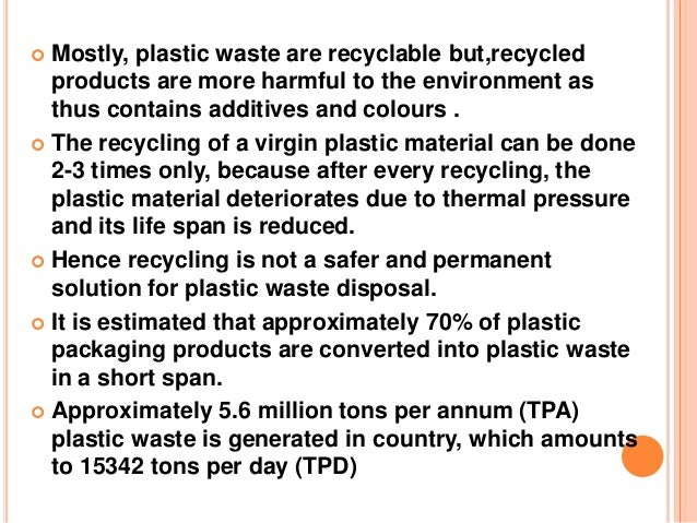 harmful effects of plastic waste essay Environmental pollution refers to the introduction of harmful  essay on environmental pollution: causes, effects and  chemical waste resulting.