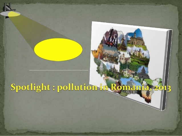 To make an overview of pollution in Romania, we selected some of the most relevant and latest news from online press or TV.