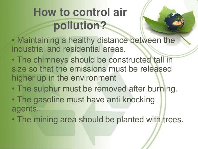 pollution its types causes and effects by naveed m 18 how to control air pollution